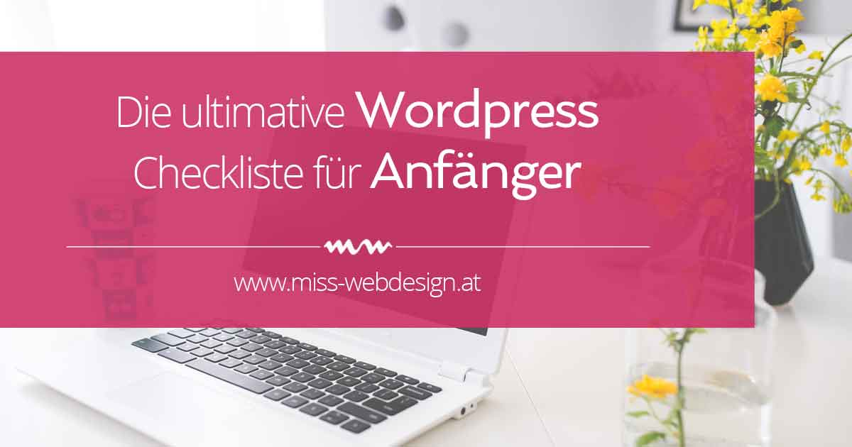 Die ultimative WordPress Checkliste für Anfänger | www.miss-webdesign.at