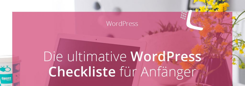 Die ultimative WordPress Checkliste für Anfänger | miss-webdesign.at
