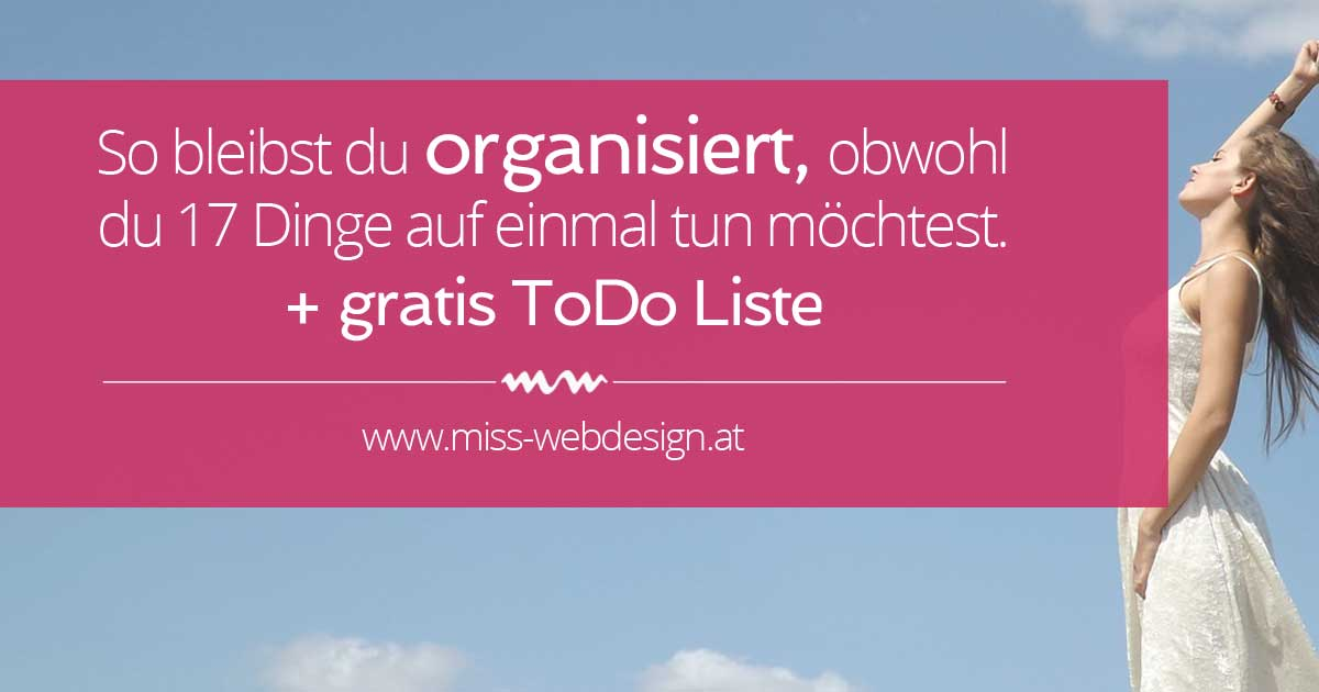 So bleibst du organisiert + gratis ToDo Liste | www.miss-webdesign.at