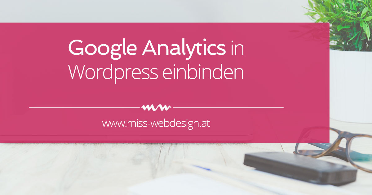 Google Analytics in WordPress | miss-webdesign.at
