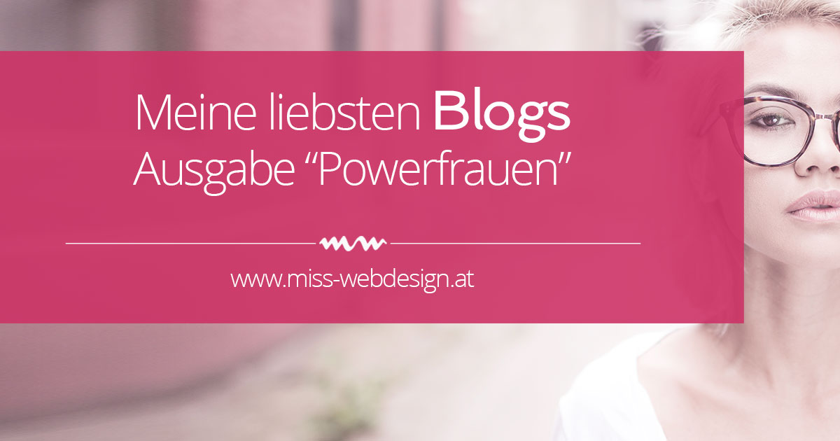 Lieblingsblogs: Powerfrauen | miss-webdesign.at