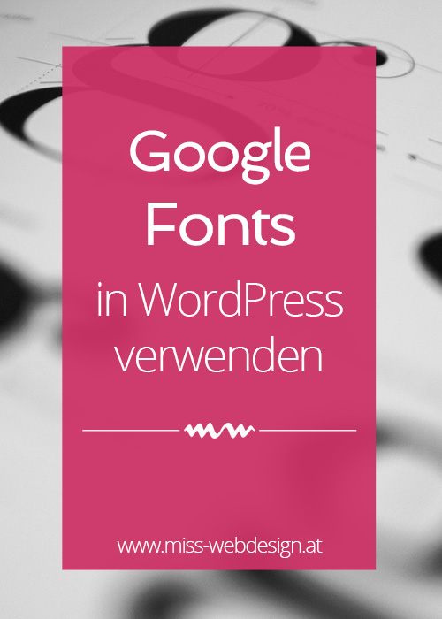 Google Fonts in WordPress einbinden | miss-webdesign.at