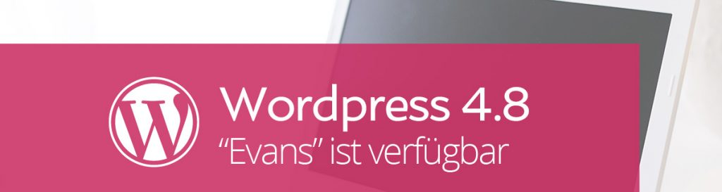 "WordPress 4.8 – Update ""Evans"""