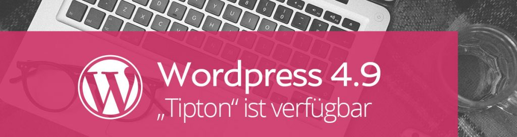"WordPress 4.9 – Update ""Tipton"""