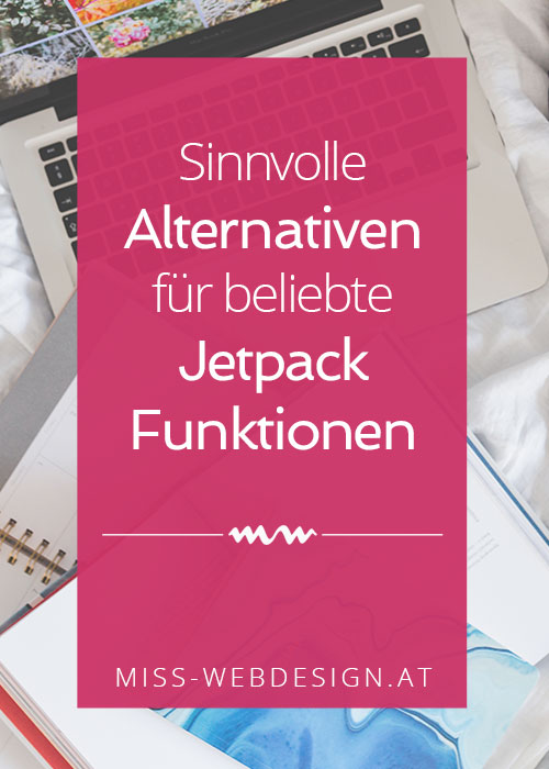 Sinnvolle Alternativen für beliebte Jetpack Funktionen | miss-webdesign.at