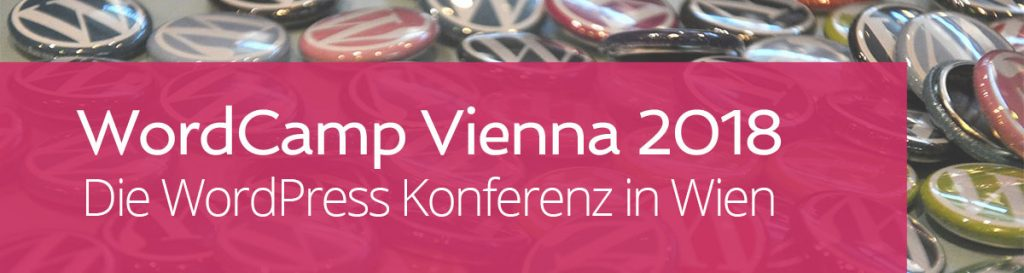 WordCamp Vienna 2018, die WordPress Konferenz in Wien | miss-webdesign.at