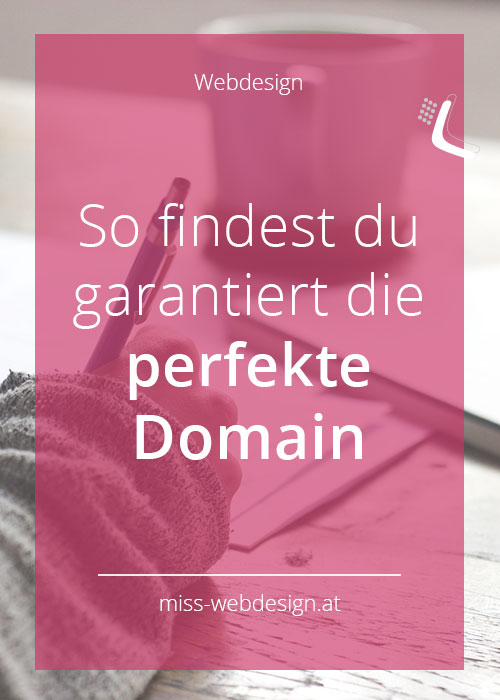 So findest du garantiert die perfekte Domain | miss-webdesign.at