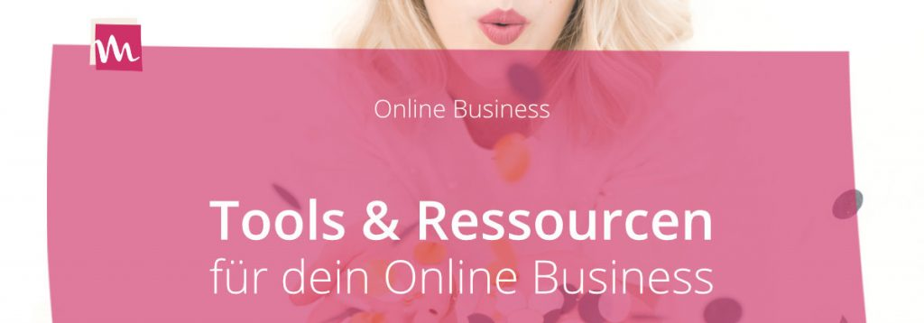 Ressourcen & Tools für dein Online Business | miss-webdesign.at
